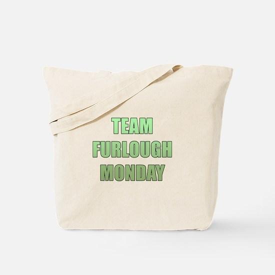 Team Furlough Monday Tote Bag