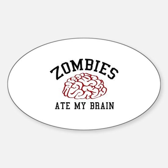 Zombies Ate My Brain Sticker (Oval)