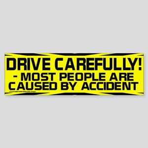 'Drive Carefully' Funny Bumper Sticker