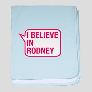 I Believe In Rodney baby blanket