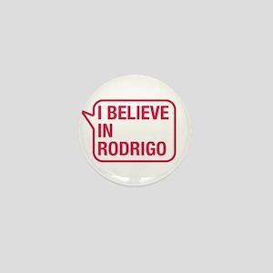 I Believe In Rodrigo Mini Button