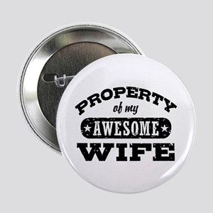 "Property Of My Awesome Wife 2.25"" Button"