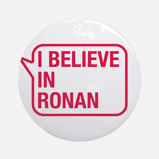 I Believe In Ronan Ornament (Round)