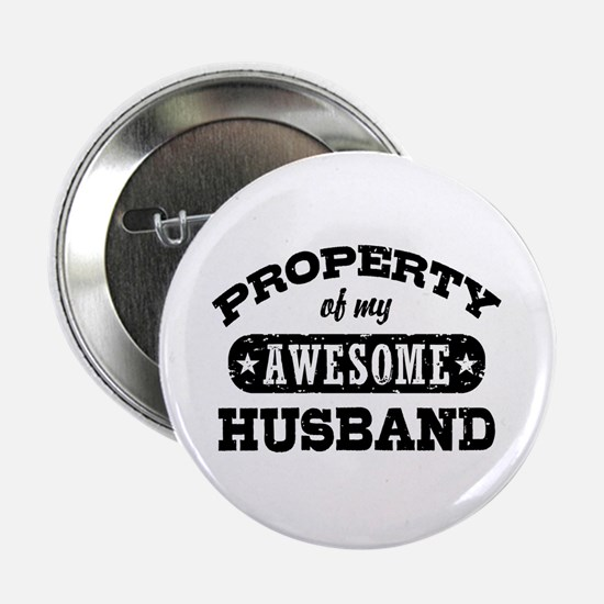 "Property Of My Awesome Husband 2.25"" Button"