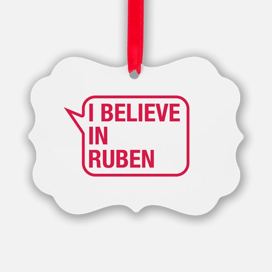 I Believe In Ruben Ornament