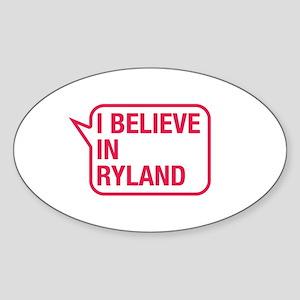 I Believe In Ryland Sticker