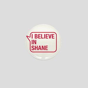 I Believe In Shane Mini Button