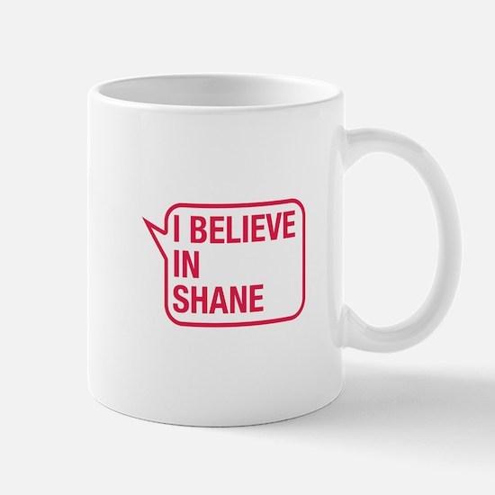 I Believe In Shane Mug