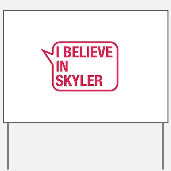 I Believe In Skyler Yard Sign