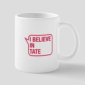 I Believe In Tate Mug