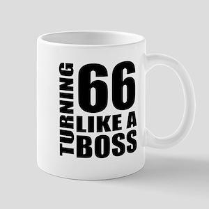 Turning 66 Like A Boss Birthday 11 oz Ceramic Mug