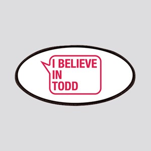 I Believe In Todd Patches