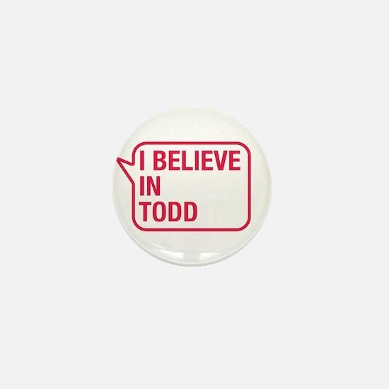 I Believe In Todd Mini Button