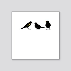 "3 little birds Square Sticker 3"" x 3"""