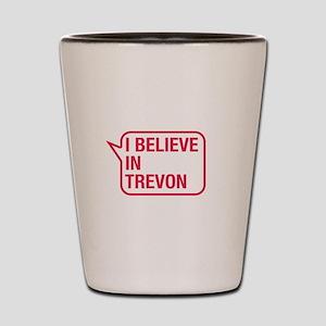 I Believe In Trevon Shot Glass