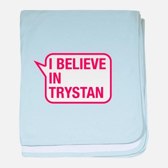 I Believe In Trystan baby blanket