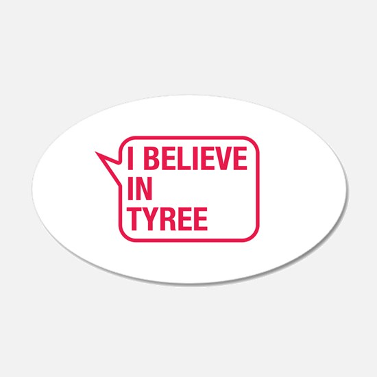 I Believe In Tyree Wall Decal