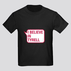 I Believe In Tyrell T-Shirt