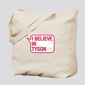 I Believe In Tyson Tote Bag