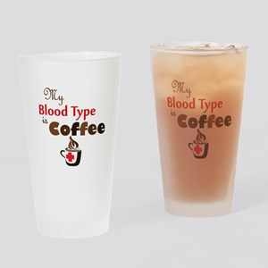 My Blood Type is Coffee Drinking Glass
