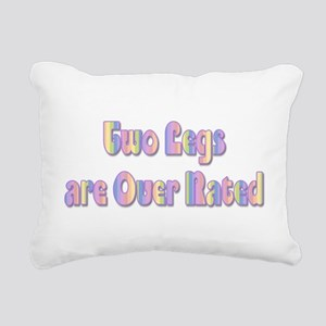 Two Legs are Over rated Rectangular Canvas Pillow