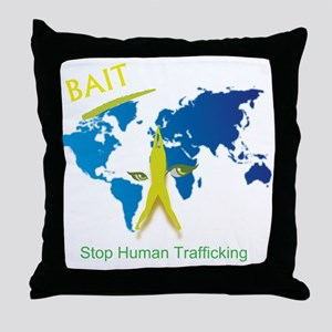 Bait! Stop Human Trafficking Throw Pillow
