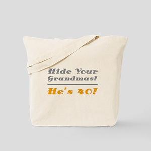 Hide Your Grandmas, He's 40 Tote Bag