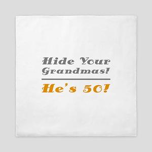 Hide Your Grandmas, He's 50 Queen Duvet
