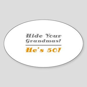Hide Your Grandmas, He's 50 Sticker (Oval)