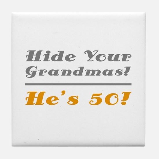 Hide Your Grandmas, He's 50 Tile Coaster