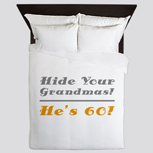 Hide Your Grandmas, He's 60 Queen Duvet