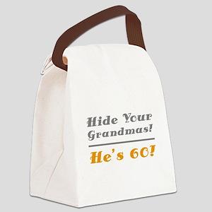 Hide Your Grandmas, He's 60 Canvas Lunch Bag