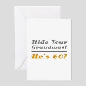 Hide Your Grandmas Hes 60 Greeting Card