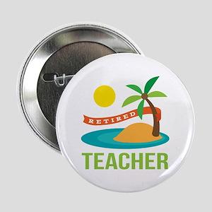 "Retired Teacher 2.25"" Button"