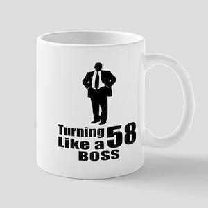 Turning 58 Like A Boss Birthday 11 oz Ceramic Mug
