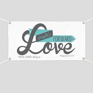 Walk Forward In Love Banner