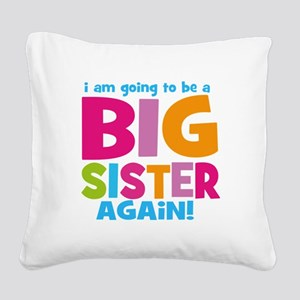 Big Sister Again Square Canvas Pillow