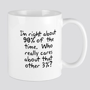 I'm right 98% of the time Mug