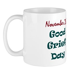 Mug: Good Grief Day