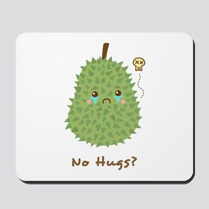 Sad Durian that gets no hugs Mousepad