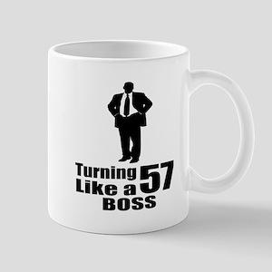 Turning 57 Like A Boss Birthday 11 oz Ceramic Mug