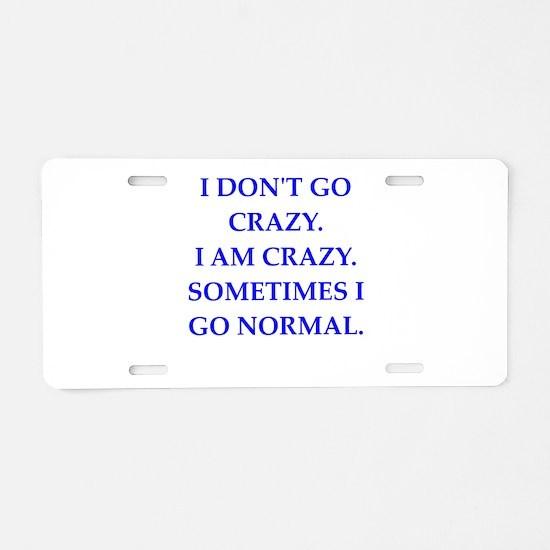 CRAZY Aluminum License Plate