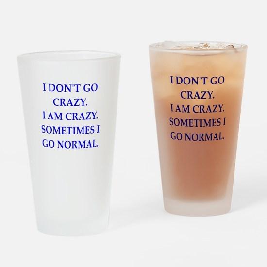 CRAZY Drinking Glass