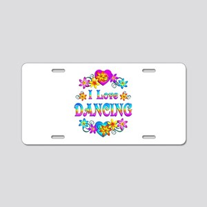 I Love Dancing Aluminum License Plate