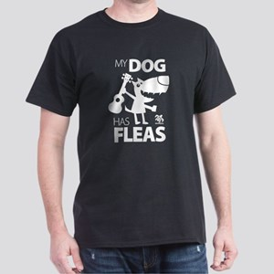My Dog Has Fleas 13 T-Shirt