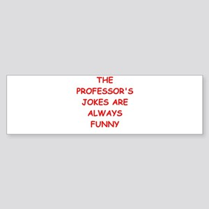 PROFESSOR Bumper Sticker