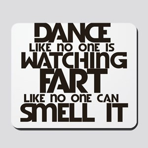 Dance like no one is watching humor Mousepad