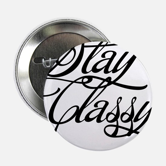 """Stay Classy 2.25"""" Button"""