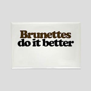 Brunettes do it better Rectangle Magnet