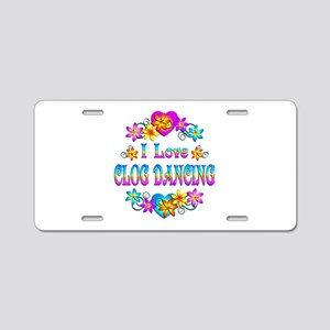 I Love Clog Dancing Aluminum License Plate